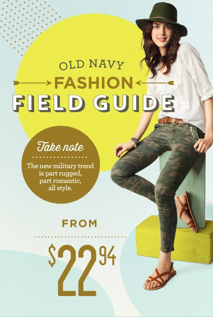 OLD NAVY FASHION FIELD GUIDE | FROM $22.94