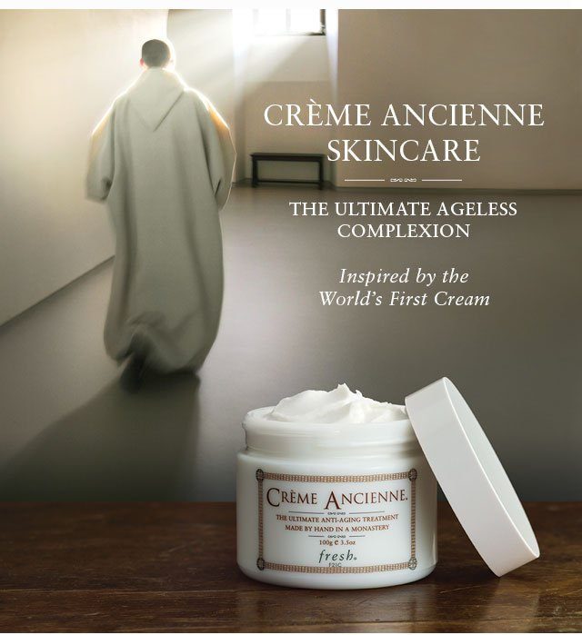 CRÈME ANCIENNE SKINCARE: THE ULTIMATE AGELESS COMPLEXION - Inspired by the World's First Cream