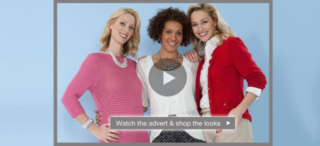 Watch the advert and shop the looks