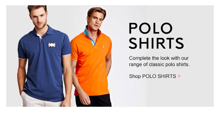 Complete the look - Shop POLO SHIRTS >