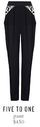 FIVE TO ONE pant - $450