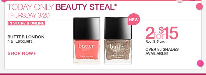 Thursday 3/20 Beauty Steal - Butter London Nail Lacquers, 2 for $15