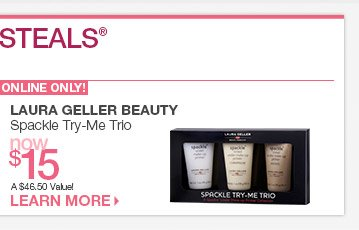Friday 3/21 Beauty Steal - Online Only - Laura Geller Beauty Spackle Try-Me Trio Now $15. A $46.50 Value!