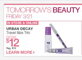 Friday 3/21 Beauty Steal - Urban Decay Travel Size Trio Now $12. Reg. $19.