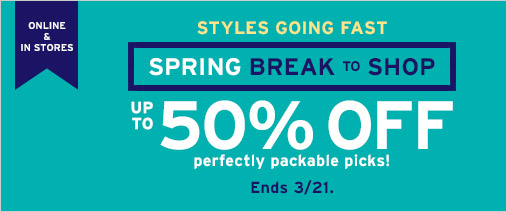 ONLINE & IN STORES | STYLES GOING FAST | SPRING BREAK TO SHOP UP TO 50% OFF perfectly packable shorts, tees and more! | Ends 3/21.