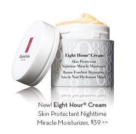 New! Eight Hour® Cream Skin Protectant Nighttime Miracle Moisturizer, $39.