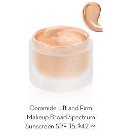 Ceramide Lift and Firm Makeup Broad Spectrum Sunscreen SPF 15, $42.
