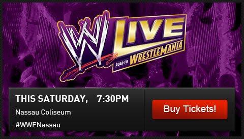 WWE LIVE ROAD TO WRESTLEMANIA. Saturday, March 22nd at 7:30pm. Long Island, NY. Nassau Coliseum. #WWELI.