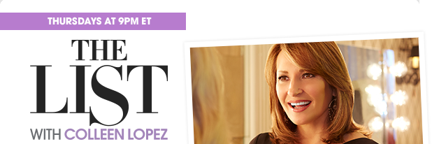 THURSDAYS AT 9PM ET   THE LIST WITH COLLEEN LOPEZ