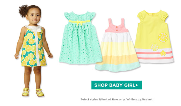 Shop Baby Girl. Select styles & limited time only. While supplies last.