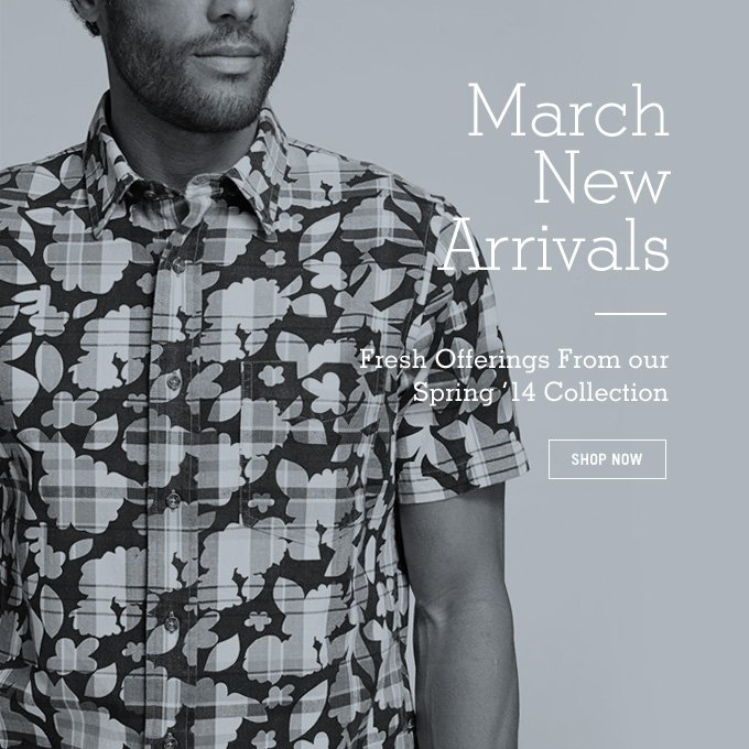 March New Arrivals. Shop now.