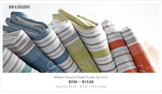 NEW & EXCLUSIVE - Williams-Sonoma Striped Towels, Set of 4 - $7.96 — $15.96 - Reg Price: $9.95 — $19.95 / 20% off Reg.