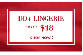 DD+ lingerie from $18
