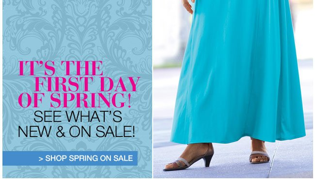 It's the First Day of Spring! See What's New and on Sale! - shop spring on sale