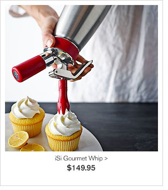 iSi Gourmet Whip - $149.95