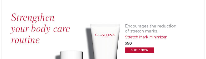 Strengthen your body care routine. Stretch Mark Minimizer. Shop Now >