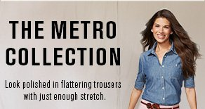 The Metro Collection: Look polished at work or over Sunday brunch in these fitted, flattering trousers with just the perfect amount of stretch.