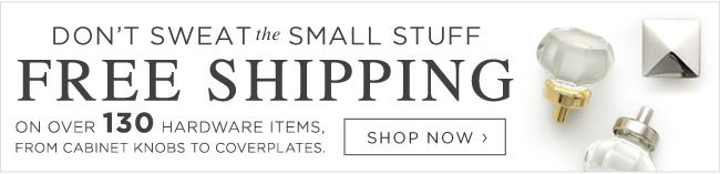 Select Hardware Ships Free - Every Day