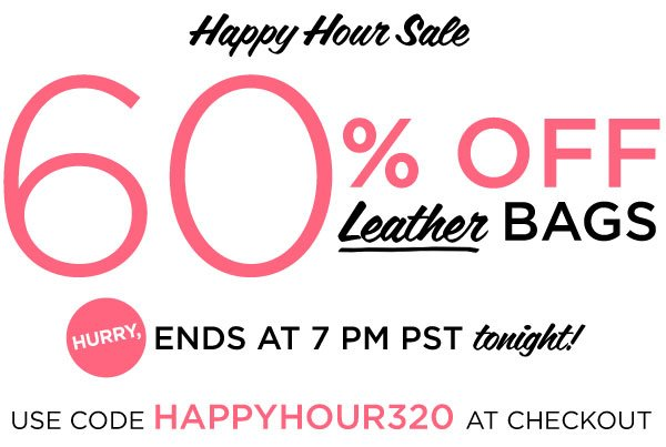 Happy Hour Sale - 60% Off Leather Bags. Hurry, ends at 7pm PST tonight!