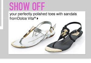 Show off your perfectly polished toes. Dolce Vita®
