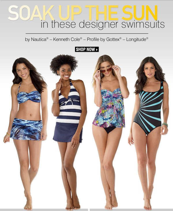 Soak up the sun in these designer swimsuits.  Nautica® - Kenneth Cole® - Profile by Gottex® - Longitude®