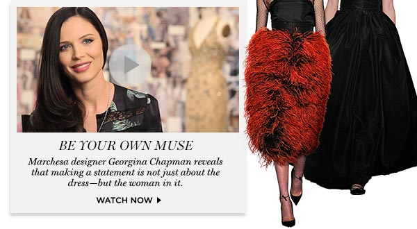 Watch Georgina Chapman on Be Your Own Muse
