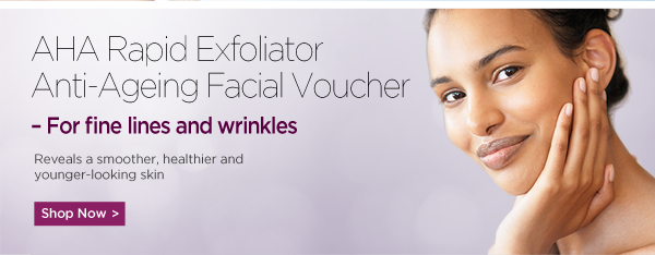 AHA Rapid Exfoliator Anti-Ageing Facial Voucher
