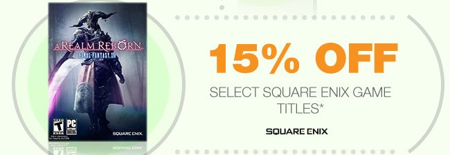 15% OFF SELECT SQUARE ENIX GAME TITLES*