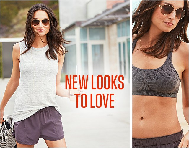 NEW LOOKS TO LOVE