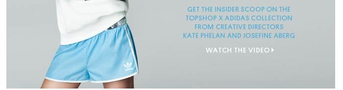 TOPSHOP X adidas - WATCH THE VIDEO