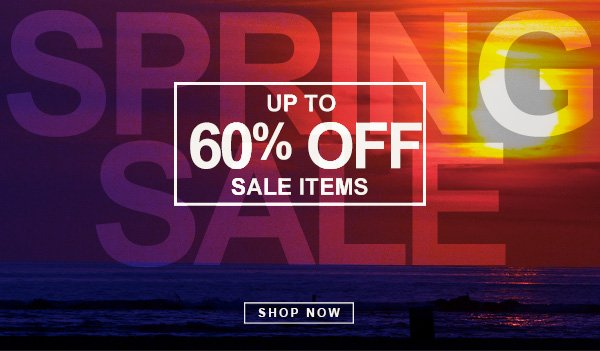 Spring Sale. Up to 60% on sale items. Shop Now.