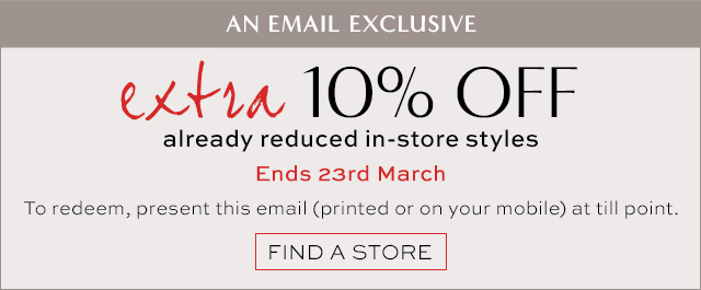 extra 10% OFF already reduced in-store styles