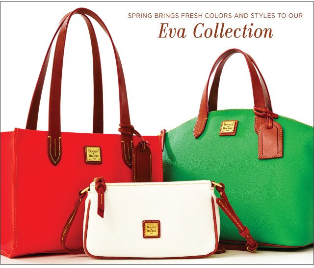 Spring brings fresh colors and styles to our Eva collection