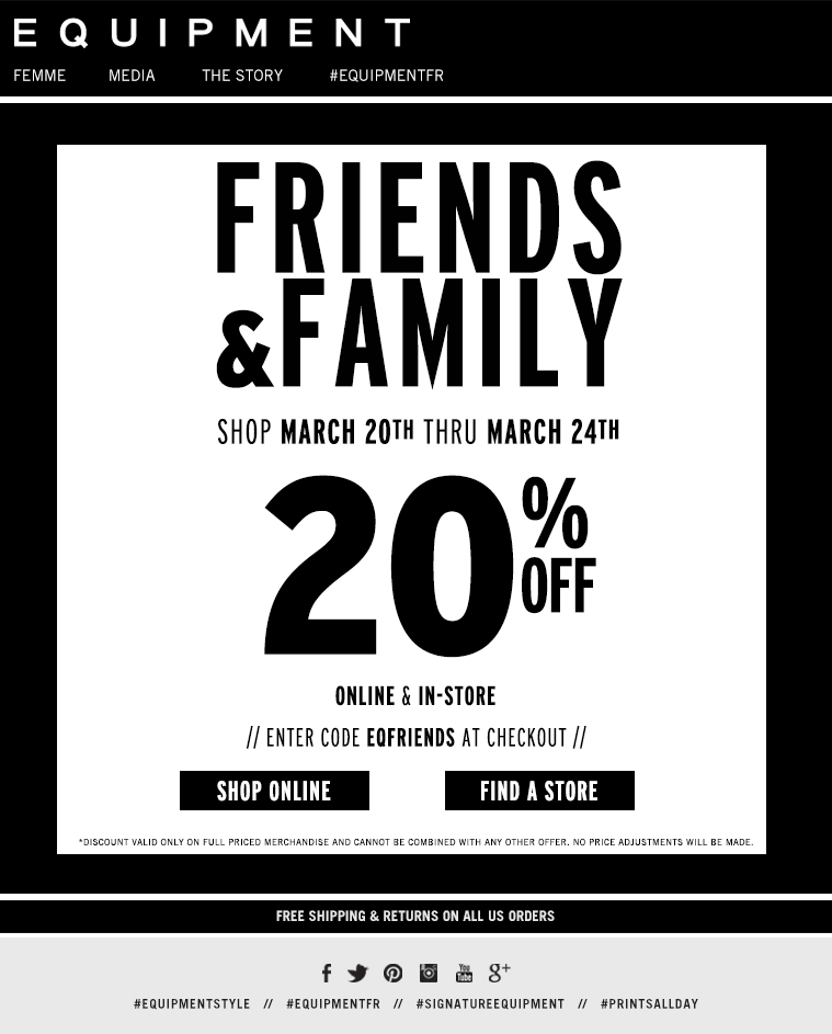 FRIENDS & FAMILY SHOP MARCH 20TH THRU MARCH 24TH 20% OFF ONLINE & IN-STORE ENTER CODE EQFRIENDS AT CHECKOUT