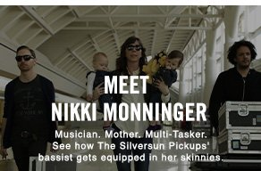 Meet Nikki Monninger Musician. Mother. Multi-Tasker. See how The Silversun Pickups' bassist gets equipped in her skinnies.