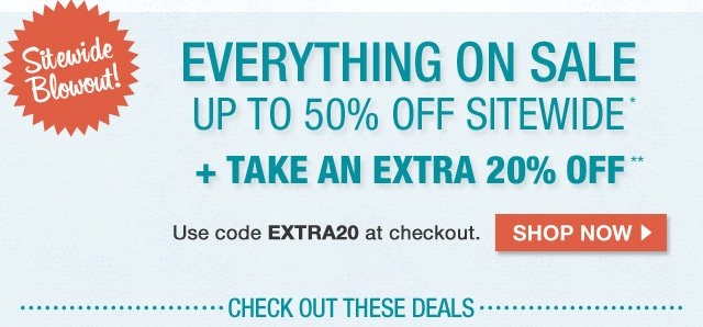 Up to 50% off sitewide + Bonus 20% off with code EXTRA20