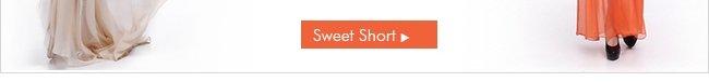 Sweet Short>>