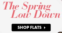 The Spring Low Down - Shop Flats