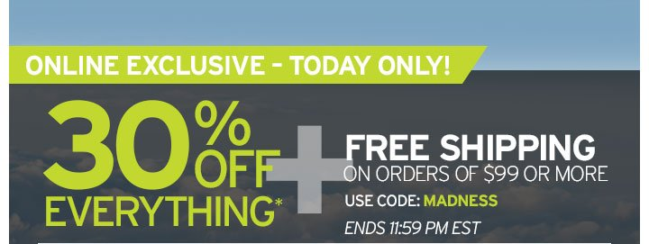 Today Only! 30% OFF Everything