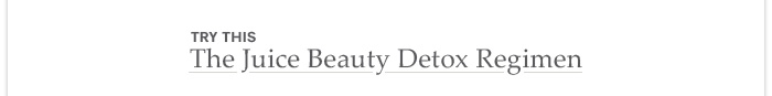 The Juice Beauty Detox Regimen