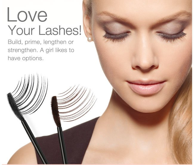 Love Your Lashes! Build, prime, lengthen or strengthen. A girl likes to have options.
