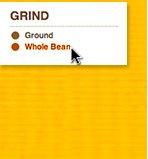 GRIND: Ground, Whole Bean.