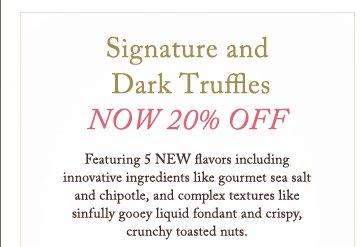 Signature and Dark Truffles NOW 20% OFF