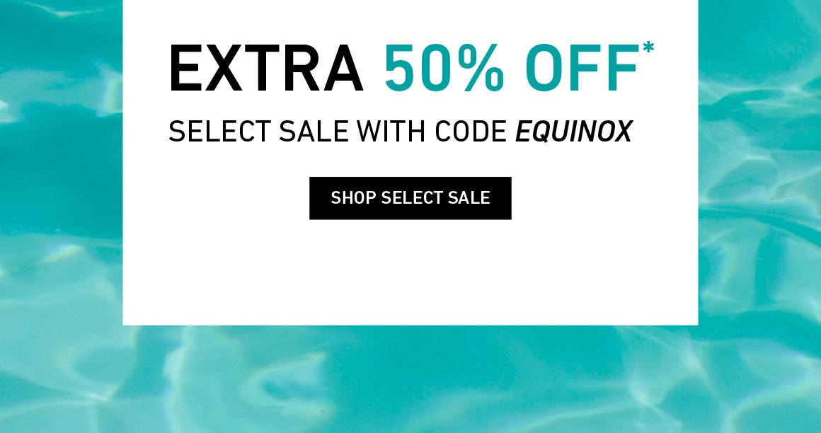 Spring Savings: Extra 50% Off Select Sale! Enter Code: EQUINOX