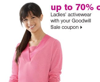 up to 70% off Ladies' activewear with your Goodwill Sale coupon