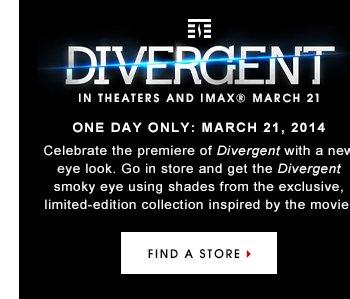 Day of Divergent Friday, March 21 Only Get an exclusive smoky eye inspired by Divergent. We're celebrating the release of the new movie with the makeup palette inspired by the film. Divergent hits theaters March 21. Find A Store
