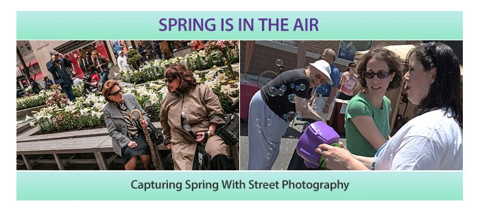 Capturing Spring With Street Photography