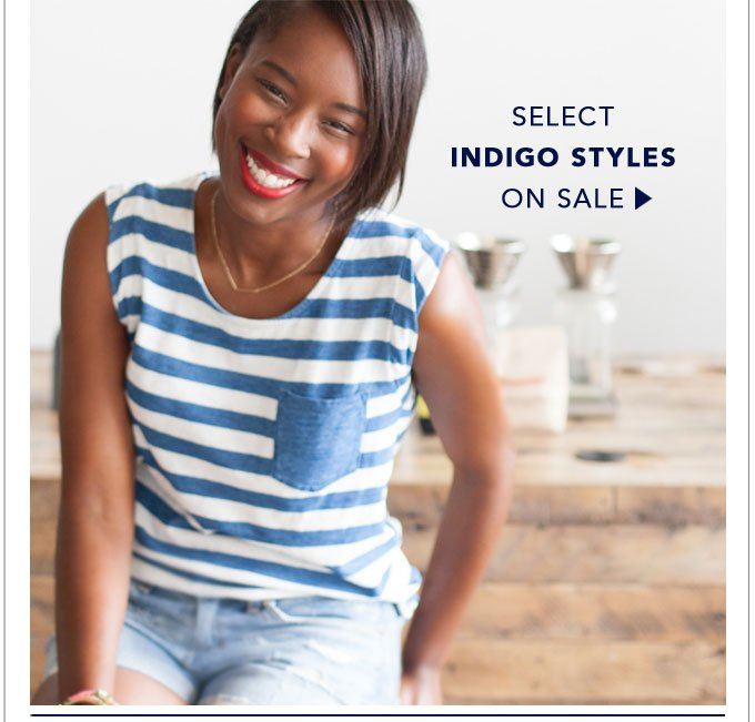 Select Indigo Styles on Sale