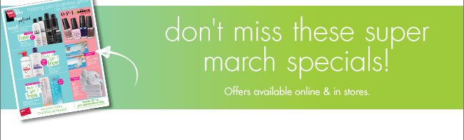 don't miss these super march specials!