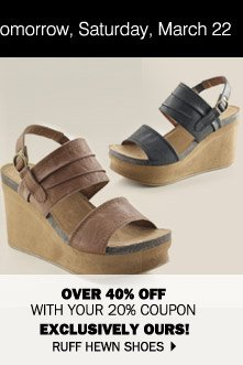 Over 40% off with your 20% coupon Exclusively Ours!  Ruff Hewn shoes